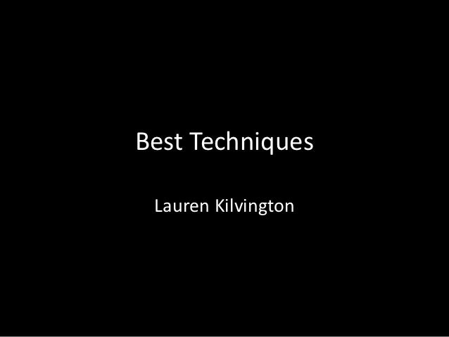 Best Techniques Lauren Kilvington