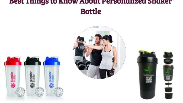 best things to know about personalized shaker bottle