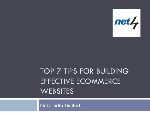 TOP 7 TIPS FOR BUILDINGEFFECTIVE ECOMMERCEWEBSITESNet4 India Limited