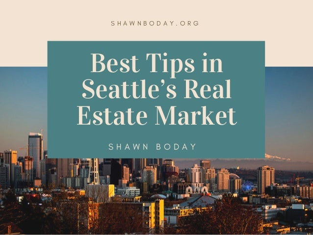 Best tips in seattle s real estate market for Real estate market seattle