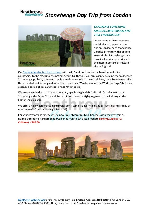 Stonehenge Day Trip from London Heathrow Gatwick Cars : Airport shuttle service in England Address: 218 Portland Rd, Londo...