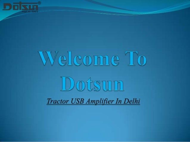 """About Us  """"Dotsun Corporation"""", are the leading enterprise occupied in  manufacturing high performance of Tractor USB Amp..."""