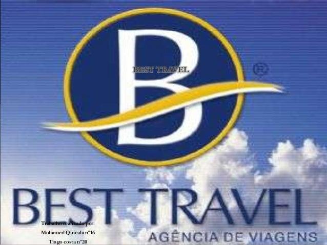 Trabalho realizado por: Mohamed Quicala nº16 Tiago costa nº20 BEST TRAVEL