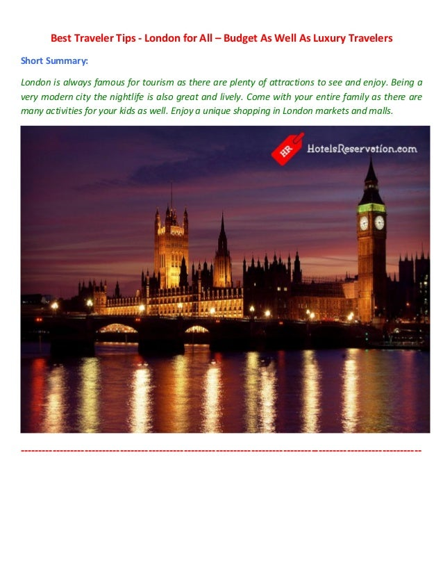 Best Traveler Tips - London for All – Budget As Well As Luxury TravelersShort Summary:London is always famous for tourism ...