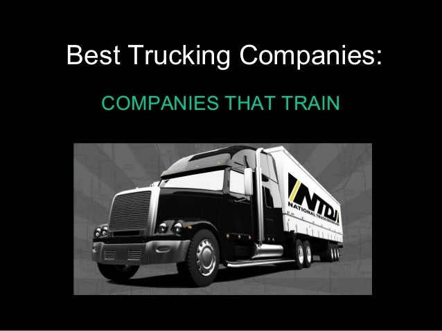 Best Trucking Companies:COMPANIES THAT TRAIN