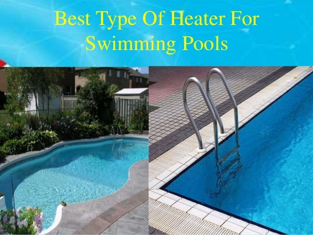Best Type Of Heater For Swimming Pools