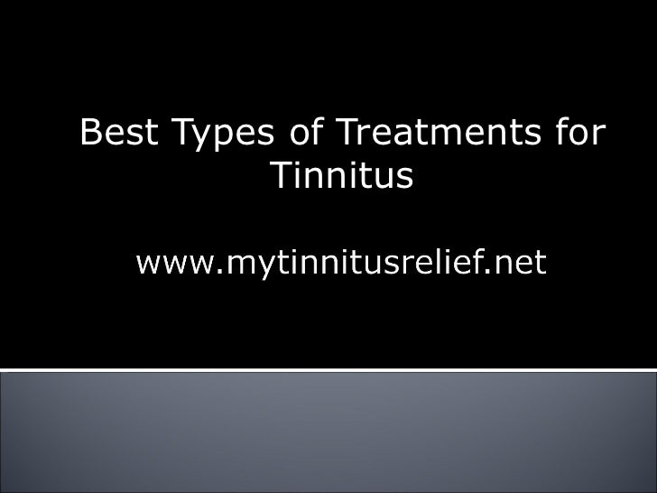 Best Types of Treatments for Tinnitus