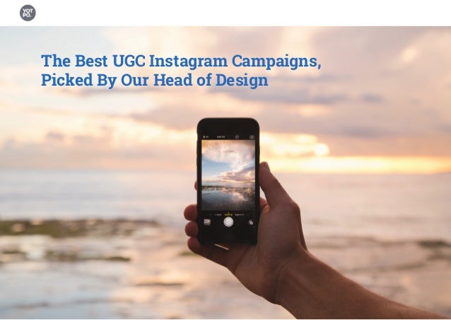 The Best UGC Instagram Campaigns, Picked By Our Head of Design