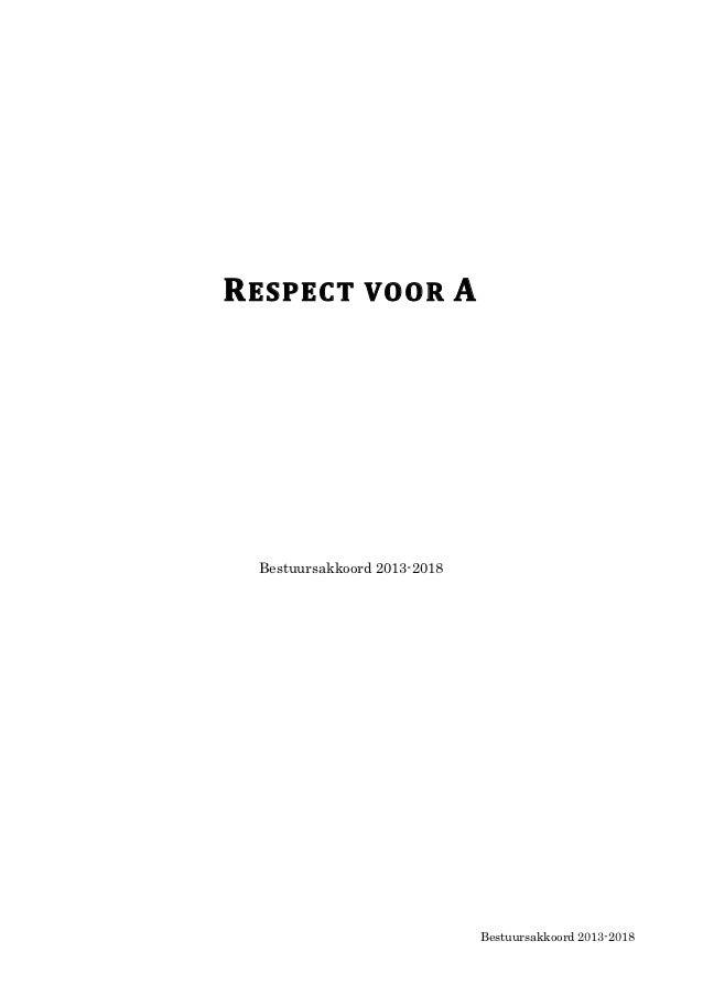 R ESPEC T  V O O R   A     Bestuursakkoord 2013-2018                                Bestuursakkoord 2013-2018