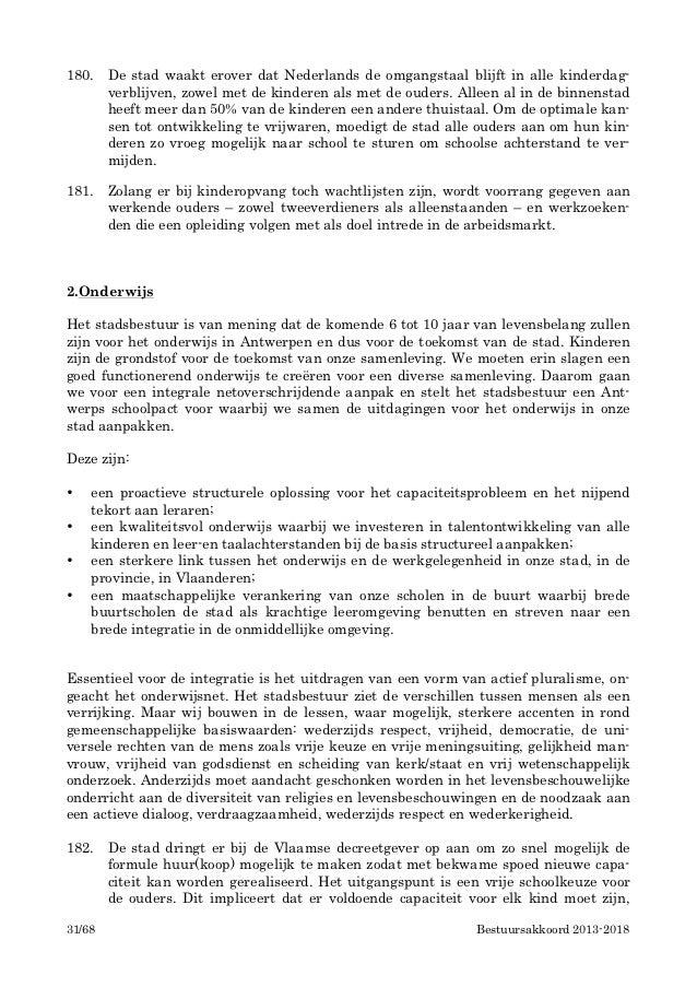 180.    De stad waakt erover dat Nederlands de omgangstaal blijft in alle kinderdag-        verblijven, zowel met de kinde...