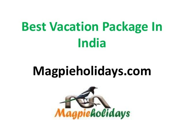 Best Vacation Package In India Magpieholidays.com