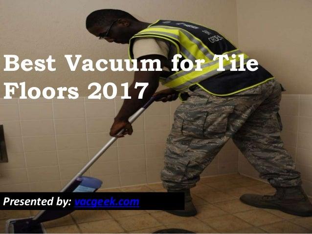 best vacuum for tile floors 2017