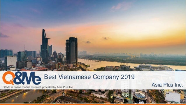 Q&Me is online market research provided by Asia Plus Inc. Best Vietnamese Company 2019 Asia Plus Inc.