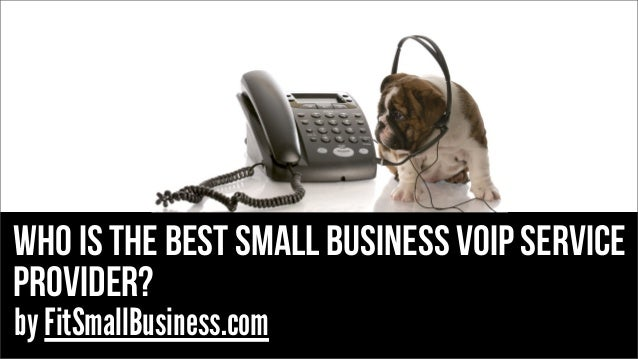 Who is the best small business VOIP service provider? by FitSmallBusiness.com