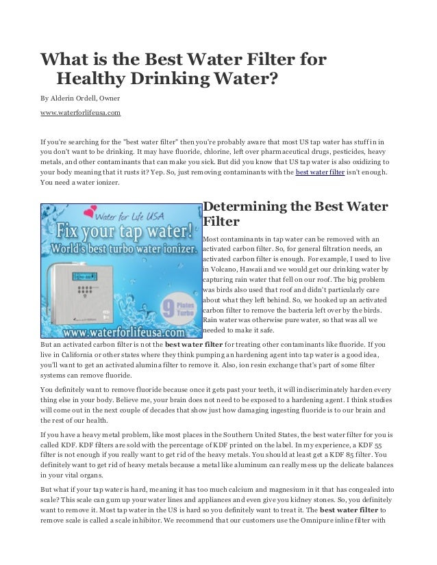 What is the Best Water Filter for  Healthy Drinking Water?  By Alderin Ordell, Owner  www.waterforlifeusa.com  If you're s...