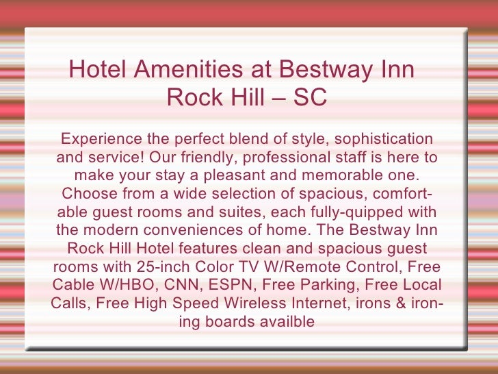 Hotel Amenities at Bestway Inn Rock Hill – SC Experience the perfect blend of style, sophistication and service! Our frien...