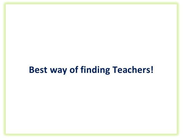 best way of finding teachers