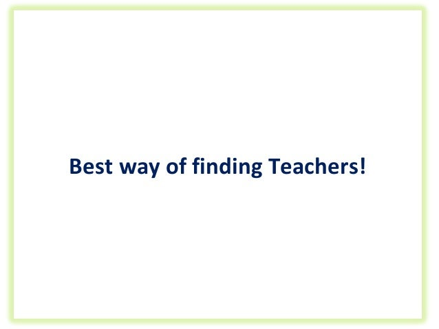 Best Way Of Finding Teachers!  View Resumes