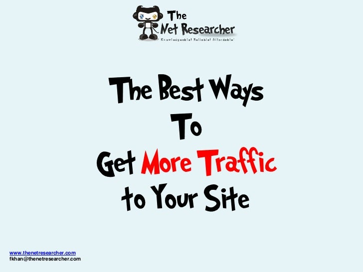 The Best Ways                                    To                             Get More Traffic                          ...