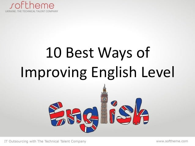 ways of improving one english These 10 tips will help you improve your english pronunciation and your english communication skills.
