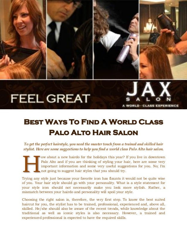 Best Ways To Find A World Class      Palo Alto Hair SalonTo get the perfect hairstyle, you need the master touch from a tr...