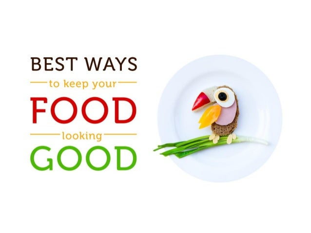 How to keep your food looking good