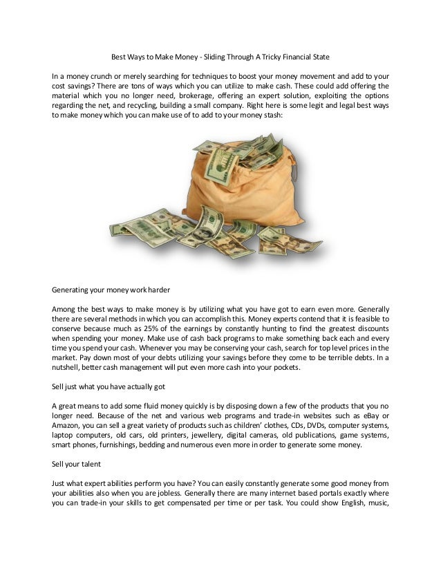 Best Ways to Make Money - Sliding Through A Tricky Financial State In a money crunch or merely searching for techniques to...