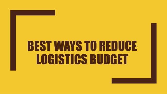 Best ways to Reduce Logistics Budget