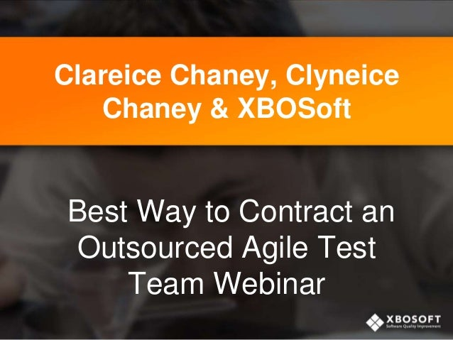 Clareice Chaney, Clyneice Chaney & XBOSoft Best Way to Contract an Outsourced Agile Test Team Webinar