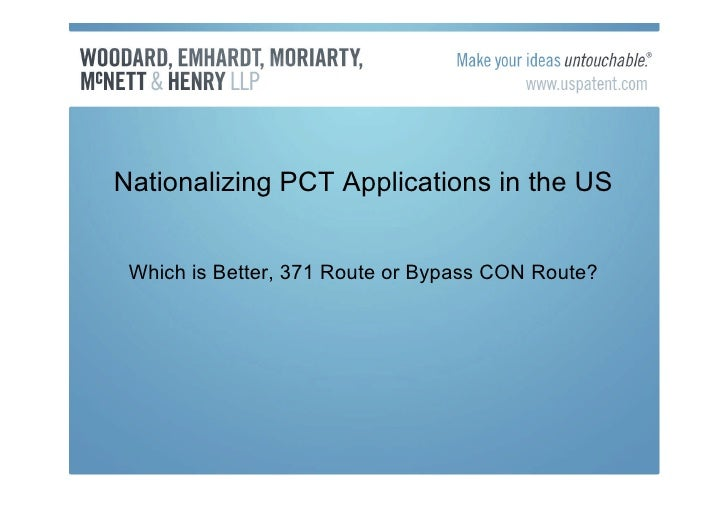 Nationalizing PCT Applications in the US    Which is Better, 371 Route or Bypass CON Route?