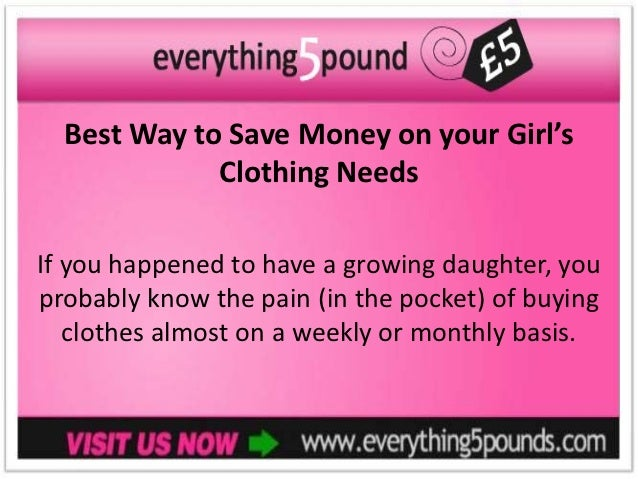 Best Way to Save Money on your Girl's             Clothing NeedsIf you happened to have a growing daughter, youprobably kn...
