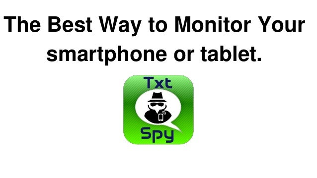 The Best Way to Monitor Your smartphone or tablet.