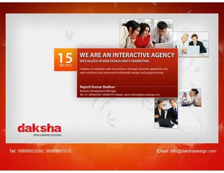 Tel: +91 9888923050, 9716859553   Email: contactus@dakshadesign.comMail Us: info@dakshadesign.com       ©2011 Idakshadesig...