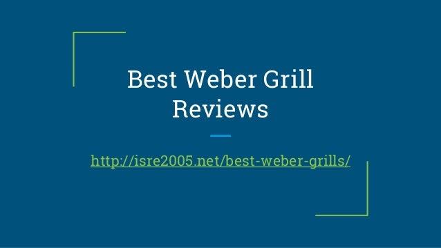 Best Weber Grill Reviews http://isre2005.net/best-weber-grills/
