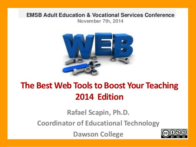 EMSB Adult Education & Vocational Services Conference  November 7th, 2014  The Best Web Tools to Boost Your Teaching  2014...