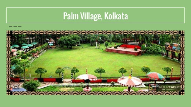 Palm Village, Kolkata