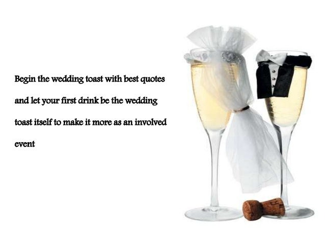 Best wedding toast quotes 7 begin the wedding toast with best quotes junglespirit Choice Image