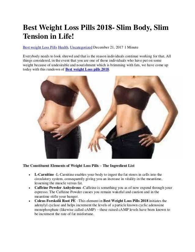 Best Weight Loss Pills 2018 Slim Body Slim Tension In Life