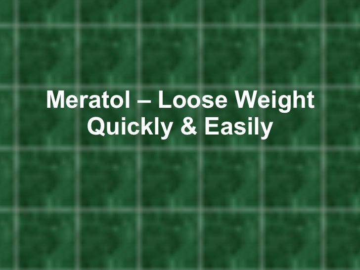 Meratol – Loose Weight Quickly & Easily