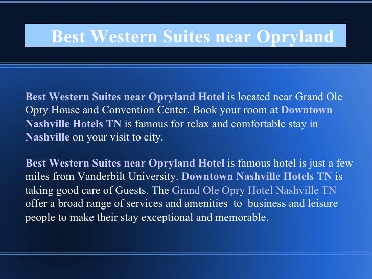 Best Western Suites near Opryland  Best Western Suites near Opryland Hotel  is located near Grand Ole Opry House and Conve...