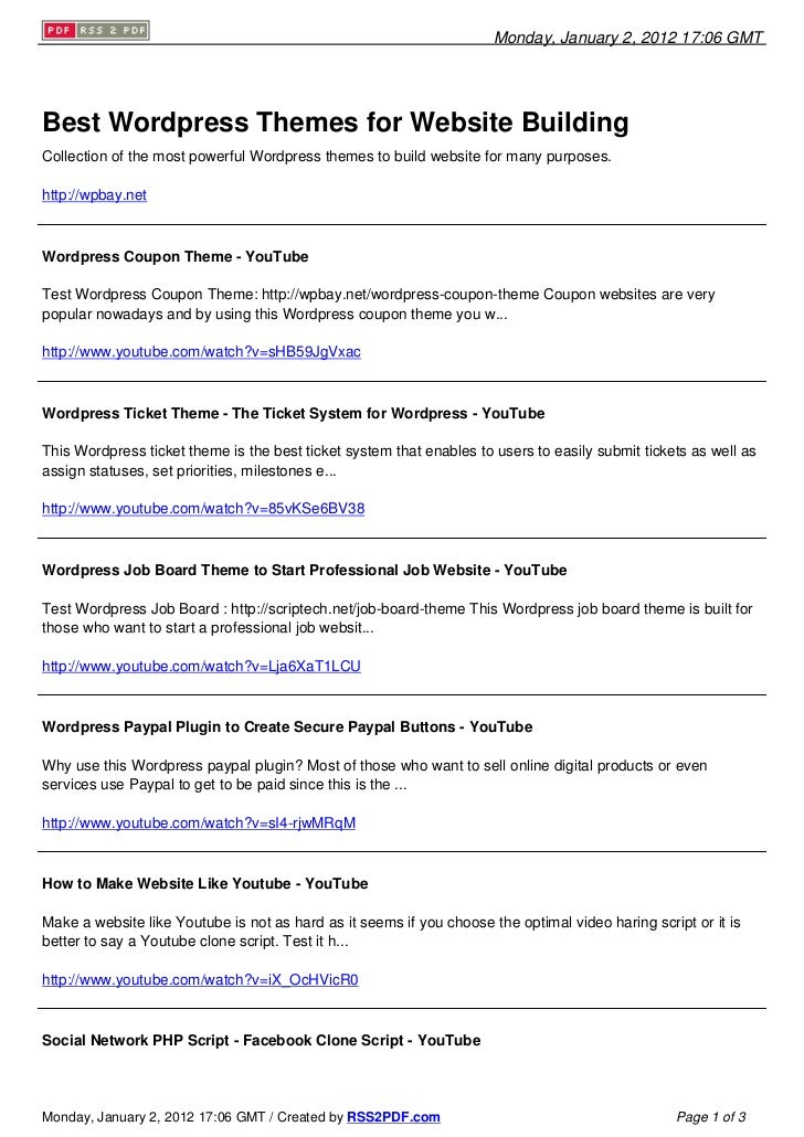 Monday, January 2, 2012 17:06 GMTBest Wordpress Themes for Website BuildingCollection of the most powerful Wordpress theme...