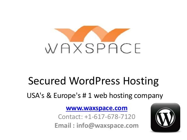 Secured WordPress Hosting  USA's & Europe's # 1 web hosting company  www.waxspace.com  Contact: +1-617-678-7120  Email : i...