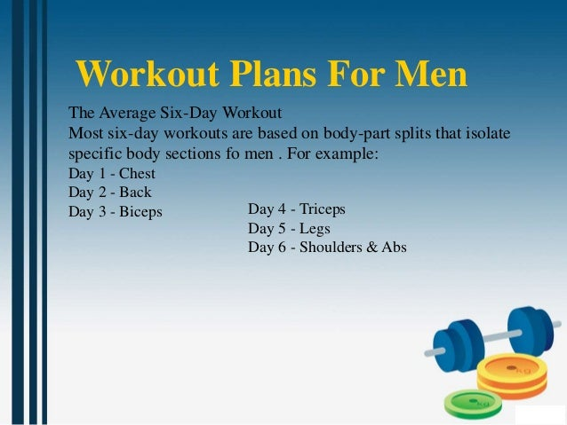 Workout Plans For Men The Average Six Day
