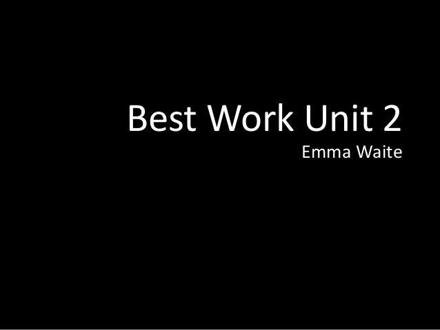 Best Work Unit 2Emma Waite