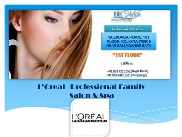 L'Oreal Professional Family Salon & Spa 1 1A EKDALIA PLACE, 1ST FLOOR, KOLKATA-700019 NEAR BALLYGANGE BATA