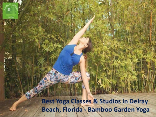 Best Yoga Classes & Studios in Delray Beach, Florida - Bamboo Garden Yoga