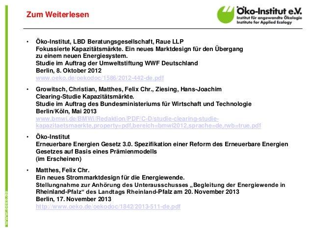 • Öko-Institut, LBD Beratungsgesellschaft, Raue LLP Fokussierte Kapazitätsmärkte. Ein neues Marktdesign für den Übergang z...