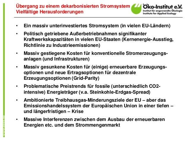 • Ein massiv unterinvestiertes Stromsystem (in vielen EU-Ländern) • Politisch getriebene Außerbetriebnahmen signifikanter ...