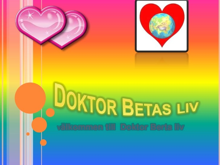 Doktor Betas liv <br />Välkommen till  Doktor Berta liv <br />