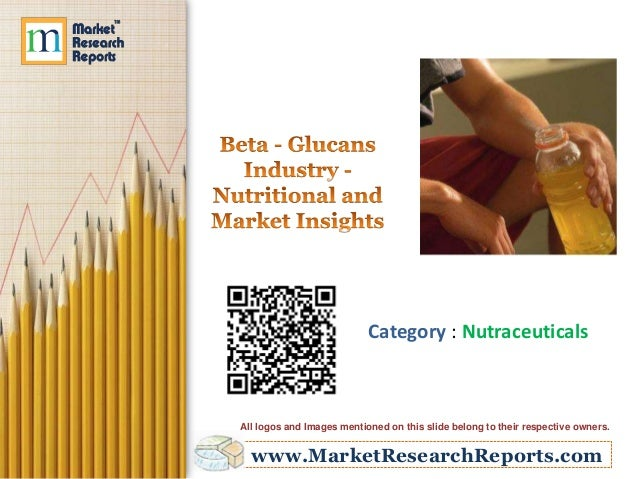 www.MarketResearchReports.com Category : Nutraceuticals All logos and Images mentioned on this slide belong to their respe...